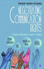 Negotiating Communication Rights: Case Studies from India by Pradip Ninan Thomas