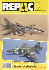 REPLIC N°27 F-100 F D'AMT/ERTL / F-100 F SUPER SABRE  / SUKHOI SU-25 K D'OEZ