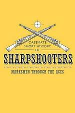 Casemate Short History of Sharpshooters: Marksmen through the Ages, Casemate UK,