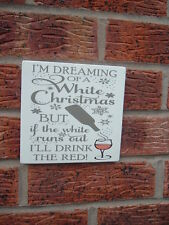Handmade I'm dreaming of a white christmas red & white wine wooden plaque sign