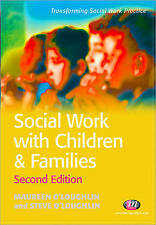 Social Work with Children and Families by Maureen O'Loughlin, Steve...
