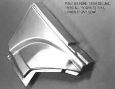 Ford Outer Cowl Panel Left 1939 Deluxe or 1940 All Models #165L EMS