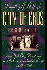 City of Eros : New York City, Prostitution, and the Commercialization of Sex, 17