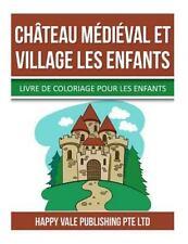 Château Médiéval et Village les Enfants : Livre de Coloriage Pour les Enfants...