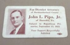 SHAMOKIN, PA 1931 JOHN L. PIPA Jr. ELECTION SUPPORT CARD FOR DISTRICT ATTORNEY