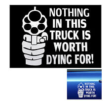 Nothing in the truck is worth dying for decal sticker funny dodge ford chevy gun