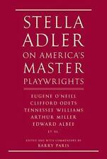 Stella Adler on America's Master Playwrights: Eugene O'Neill, Thornton Wilder,