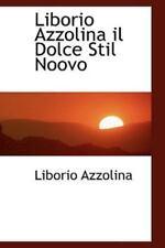 Liborio Azzolina Il Dolce Stil Noovo: By Liborio Azzolina