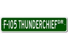 F-105 F105 THUNDERCHIEF Street Sign - High Quality Alum