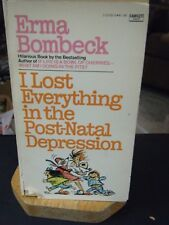 I Lost Everything in the Post-Natal Depression by Erma Bombeck (1980, PB)