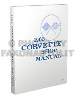 BEST Repair Shop Manual for 1963 Corvette Chevy Chevrolet need for 63 1964 1965