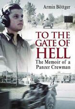 To the Gate of Hell: A Memoir of a Pazner Crewman by Arnim Bottger | Hardcover B