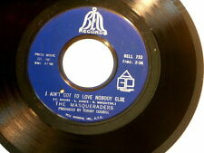 MASQUERADERS~I AIN'T GOT TO LOVE NOBODY ELSE~NEAR MINT~BELL~~NORTHERN SOUL 45