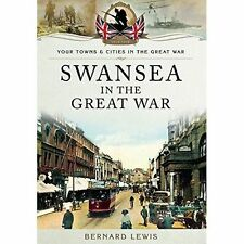 Swansea in the Great War by Bernard Lewis (Paperback) Book