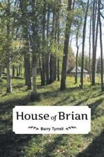 House of Brian by Barry Tyrrell