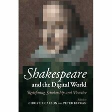 Shakespeare and the Digital World: Redefining Scholarship and Practice, , Very G