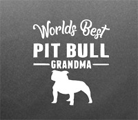 "6"" Worlds Best Pit Bull Grandma Vinyl Window Car Laptop Yeti Decal"