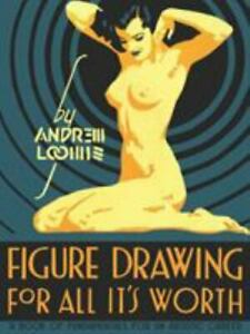 Figure Drawing : For All It's Worth, Hardcover by Loomis, Andrew (0857680986)