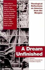 A Dream Unfinished: Theological Reflections on America from the Margins NEW