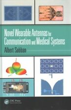 Novel Wearable Antennas for Communication and Medical Systems, Hardcover by S...
