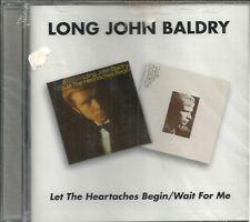 LONG JOHN BALDRY - Let The Heartaches Begin - Wait For Me - CD - BRAND NEW