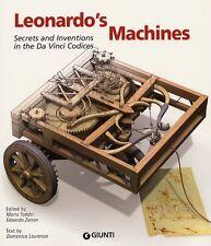 Leonardo's Machines. Secrets and Inventions in the Da Vinci Codices