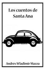 Los Cuentos de Santa Ana by Andrés Mazza (2014, Paperback)
