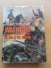 Waterloo: La fin d'un Monde (French Edition) 1985 by Commandant Henry Lachouque