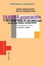 Trauma, Disociacion y Descontrol de los Impulsos en los Trastornos...
