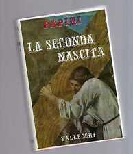 papini -  la seconda nascita - vallecchi 1959 - decjghjjkaa