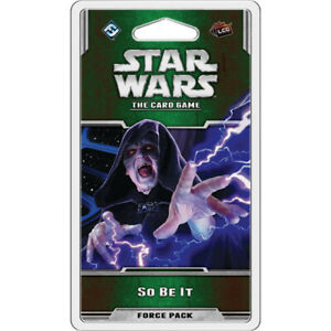 Star Wars The Card Game SO BE IT Force Pack / Expansion FFG LCG