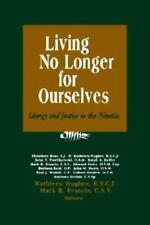 Living No Longer for Ourselves: Liturgy and Justice in the Nineties, Various, Go