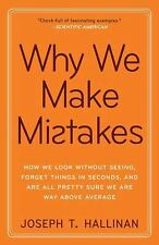 Why We Make Mistakes: How We Look Without Seeing, Forget Things in Seconds, and