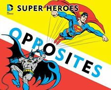 Super Heroes Book of Opposites (DC Super Heroes) by David Bar Katz