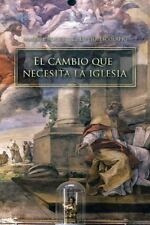 El Cambio Que Necesita la Iglesia by Manuel Rodríguez Espejo escolapio (2015,...