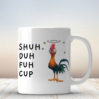 Chicken Shuh Duh Fuh Cup Mug - 11oz Coffee Mug - Funny Gift For Chicken Lovers