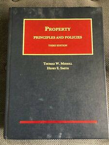 Property : Principles and Policies- Henry Smith, Thomas Merrill, Third Edition