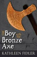 The Boy with the Bronze Axe (Kelpies) by Kathleen Fidler, NEW Book, FREE & FAST