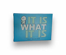 It Is What It Is, Inspirational Positive Quote Artwork Canvas Wooden Frame, 5x7