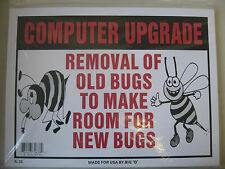 "Funny Humorous Plastic Sign Computer Upgrade...12"" x 9"" #32638"