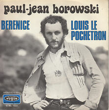 45TRS VINYL 7''/ FRENCH SP PAUL-JEAN BOROWSKY / BERENICE