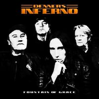DENNER'S INFERNO - FOUNTAIN OF GRACE   CD NEUF