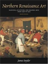 The Northern Renaissance: Painting, Sculpture, the Graphic Arts from 1350 to 157
