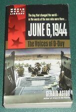 JUNE 6, 1944 : THE VOICES OF D-DAY by Gerald Astor paperback U.S. WWII HISTORY