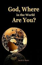 God, Where in the World Are You? by David A. Rusco (2009, Paperback)