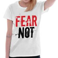 Fear Not Christian Religious Jesus Christ God Lord Savior Ladies Tee Shirt T