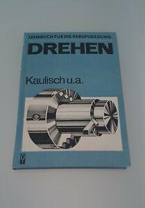 Drehen - Lehrbuch für die Berufsbildung Kaulisch 1977 VEB Verlag Technik Berlin