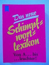 Das neue Schimpfwortlexikon.HEYNE Mini 33/1199/Von A...bis ...leuchter!
