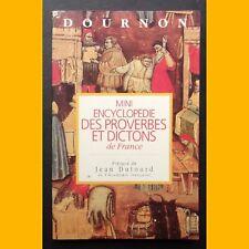 MINI ENCYCLOPÉDIE DES PROVERBES ET DICTONS DE FRANCE Dournon 1992