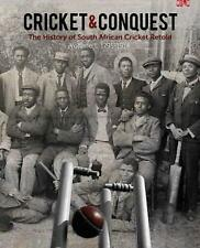 Cricket & Conquest: The History of South African Cricket Retold 1795-1914 (BEST